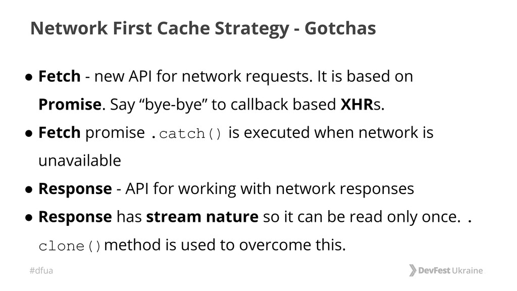 #dfua Network First Cache Strategy - Gotchas ● ...