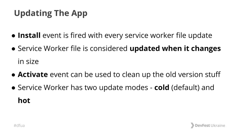 #dfua Updating The App ● Install event is fired...