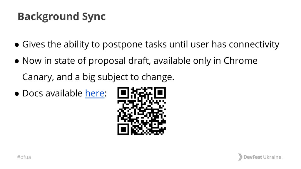 #dfua Background Sync ● Gives the ability to po...