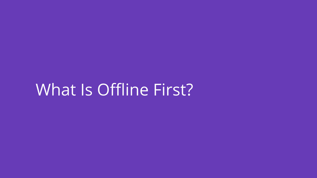 What Is Offline First?