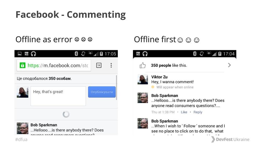 #dfua Facebook - Commenting Offline as error ☹ ...