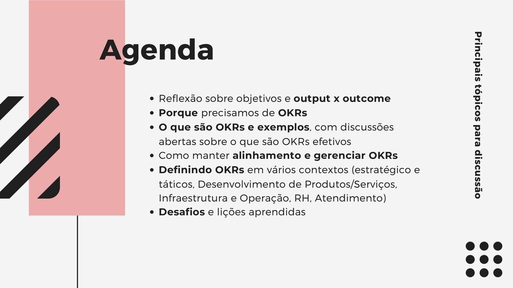 Agenda Principais tópicos para discussão Reflex...