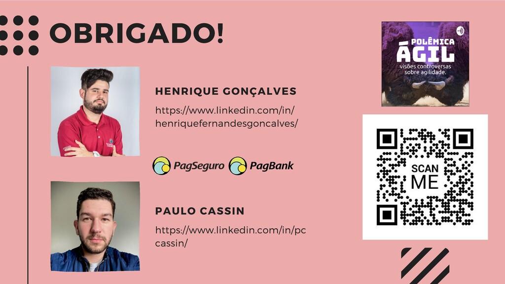 OBRIGADO! https://www.linkedin.com/in/ henrique...