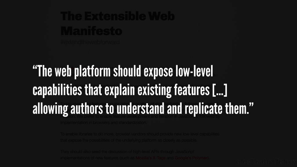 "extensiblewebmanifesto.org ""The web platform sh..."