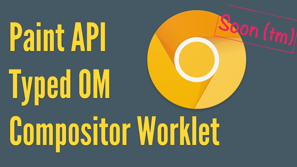 Soon (tm) Paint API Typed OM Compositor Worklet