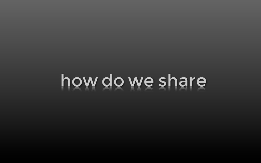 how do we share