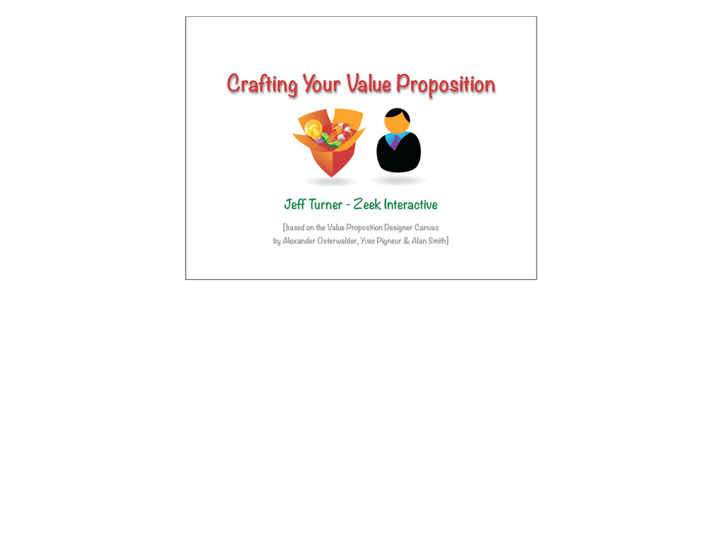 Crafting Y our Value Proposition Jeff Turner - ...