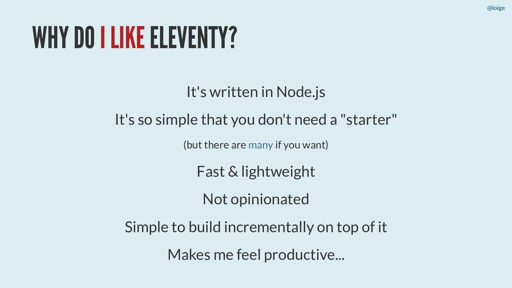 WHY DO I LIKE ELEVENTY? It's written in Node.js...