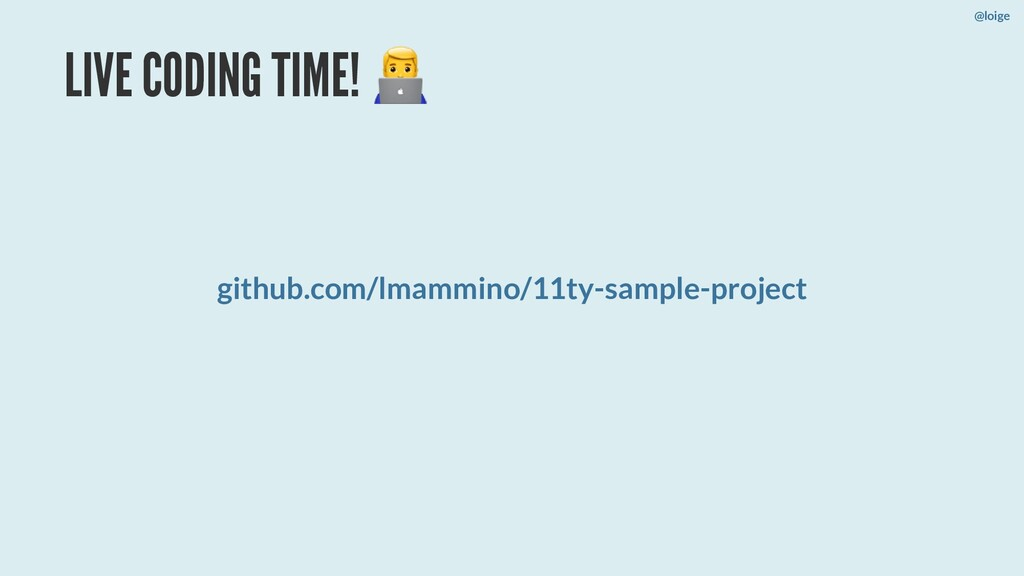 LIVE CODING TIME! github.com/lmammino/11ty-samp...