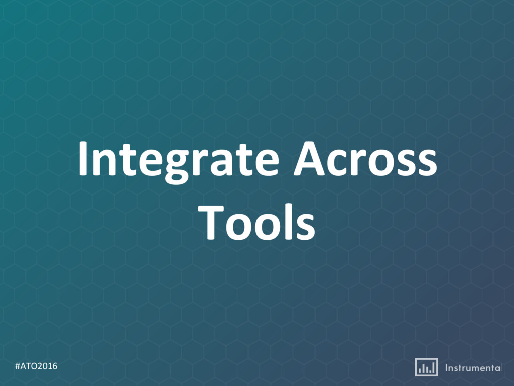 #ATO2016 Integrate Across Tools