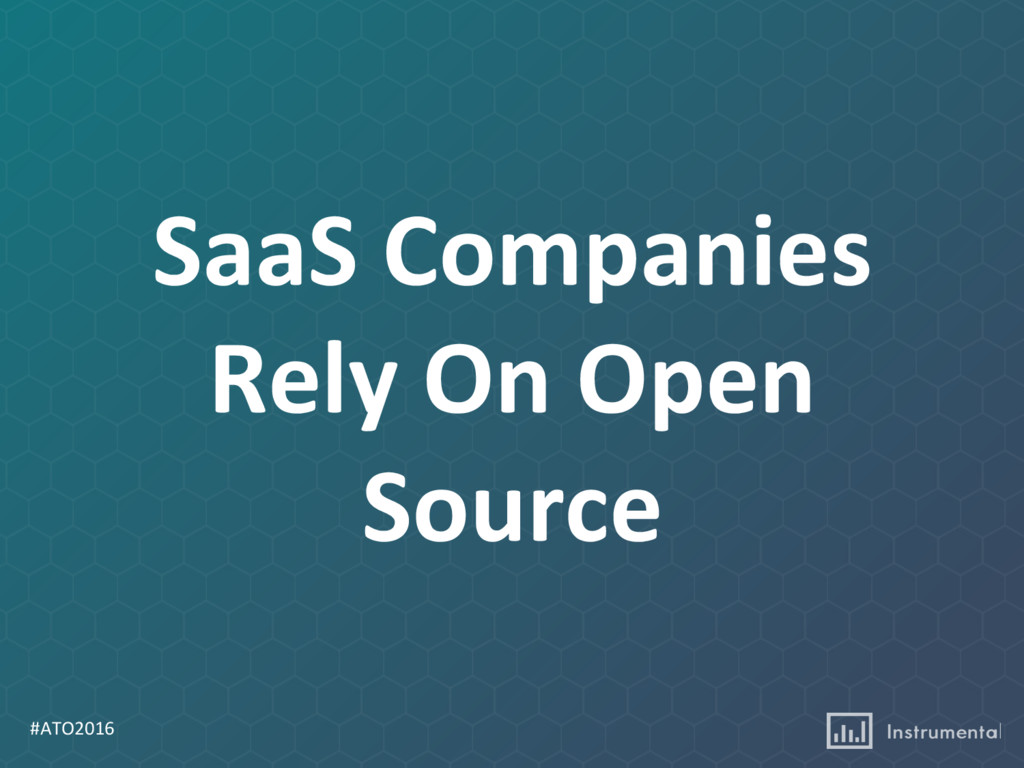 #ATO2016 SaaS Companies Rely On Open Source