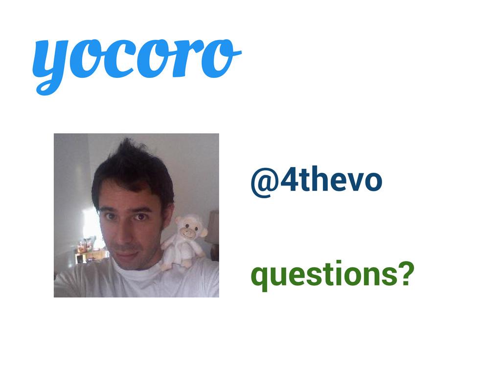yocoro @4thevo questions?