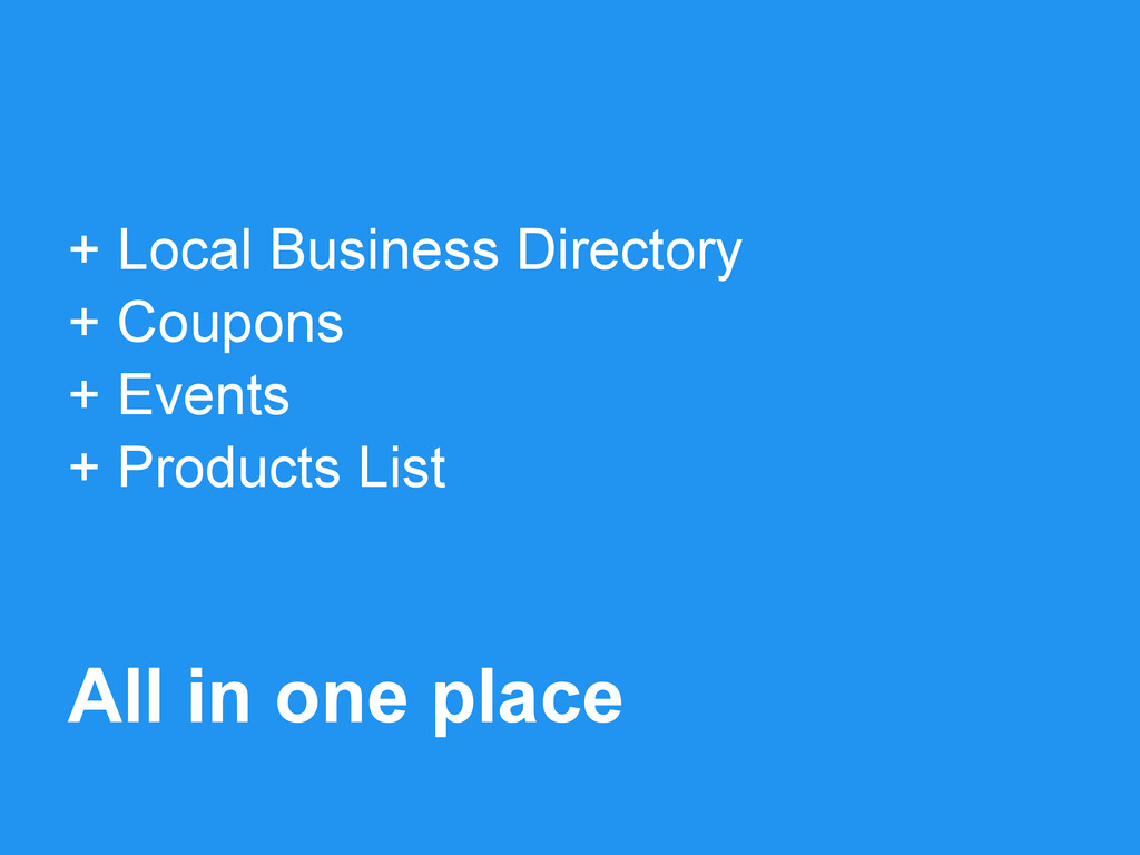 + Local Business Directory + Coupons + Events +...
