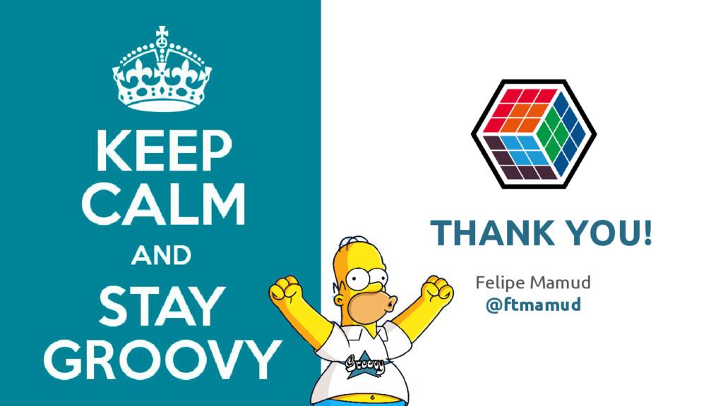 Felipe Mamud @ftmamud THANK YOU!
