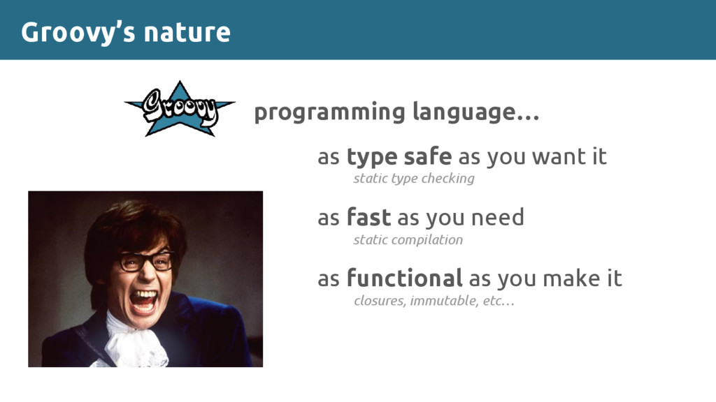 Groovy's nature programming language… as type s...