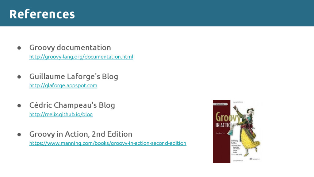 References ● Groovy documentation http://groovy...