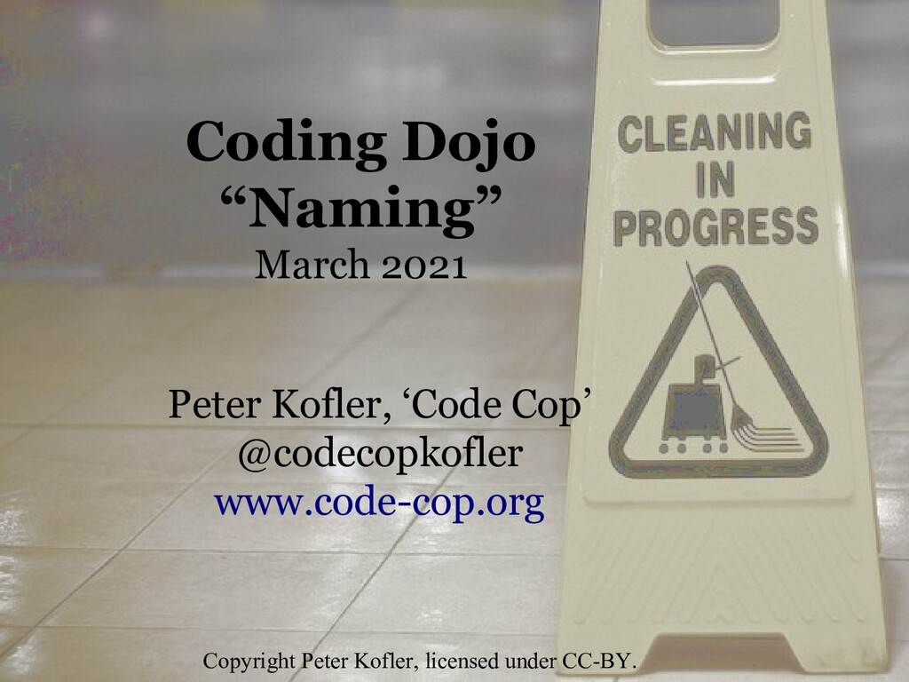 "Coding Dojo ""Naming"" March 2021 Peter Kofler, '..."