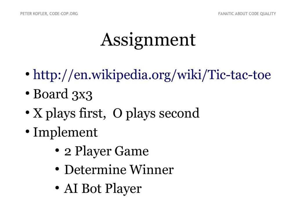 Assignment ● http://en.wikipedia.org/wiki/Tic-t...