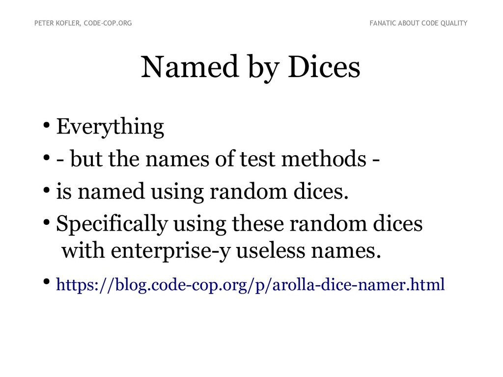 Named by Dices ● Everything ● - but the names o...