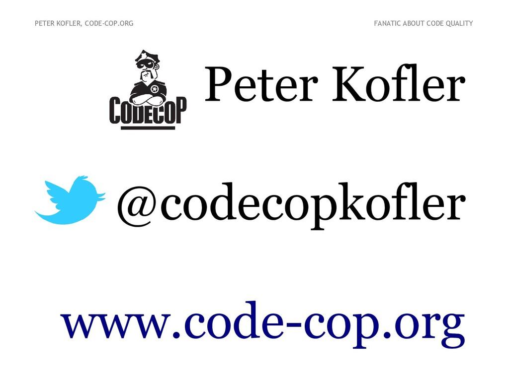 Peter Kofler @codecopkofler www.code-cop.org PE...