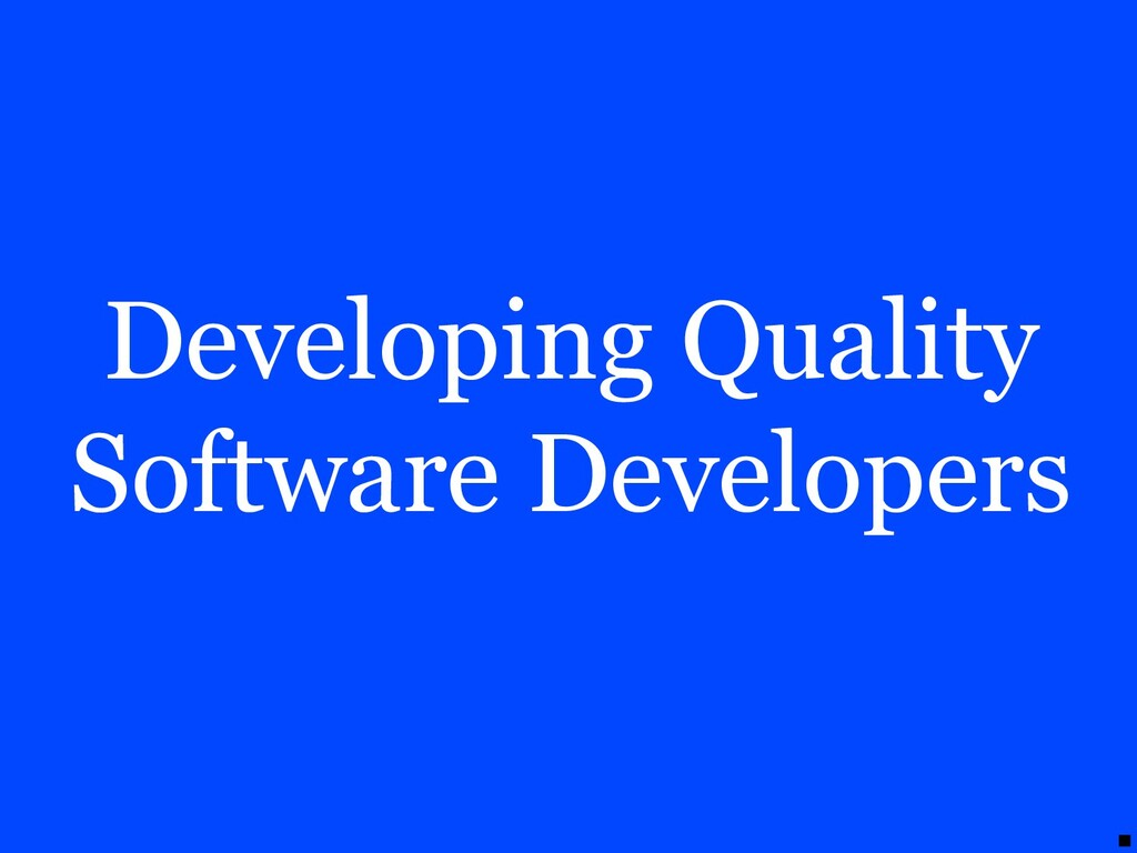 Developing Quality Software Developers