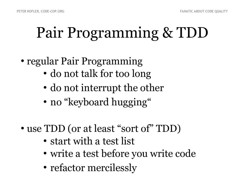 Pair Programming & TDD ● regular Pair Programmi...