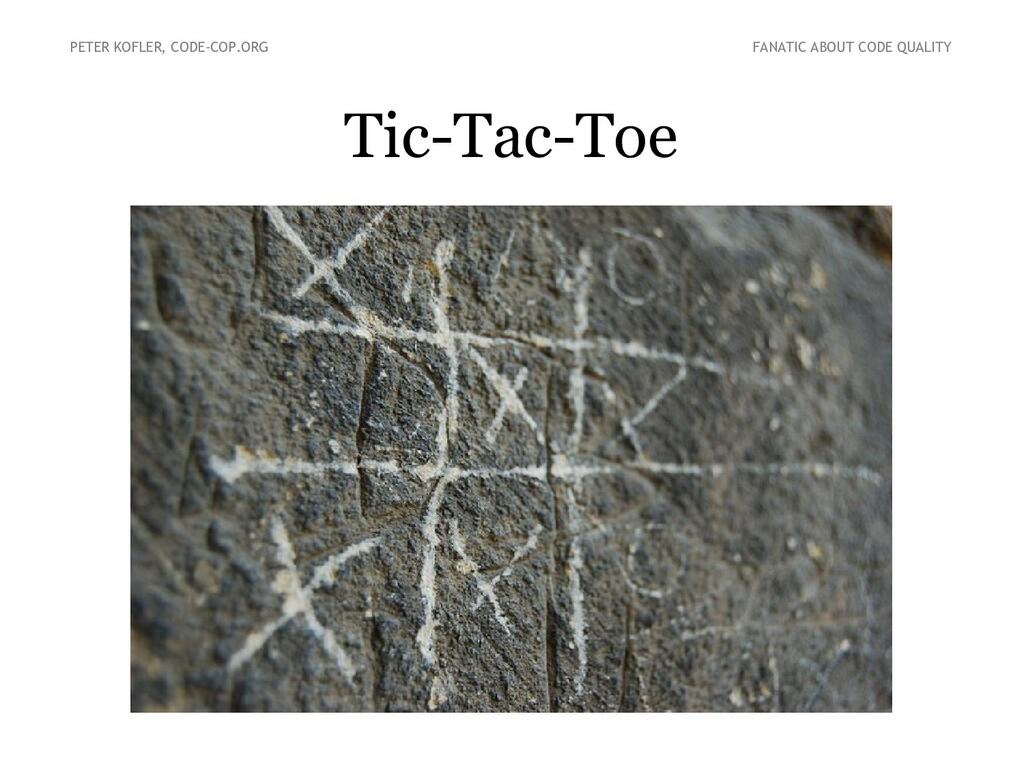 Tic-Tac-Toe PETER KOFLER, CODE-COP.ORG FANATIC ...