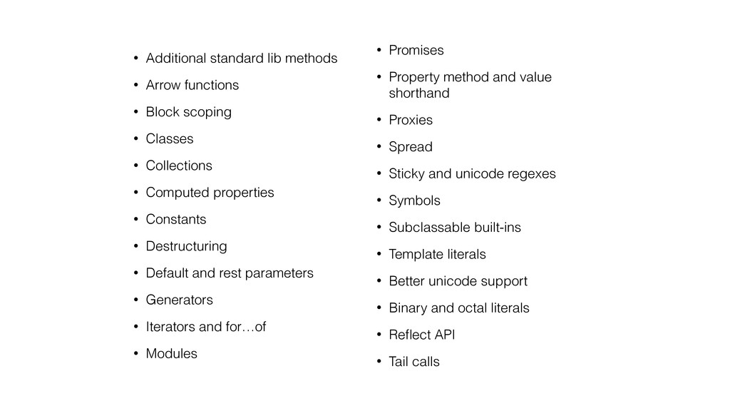 • Additional standard lib methods • Arrow funct...