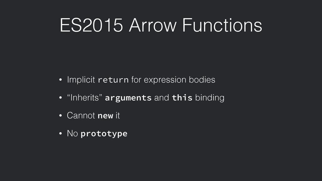 ES2015 Arrow Functions • Implicit return for ex...