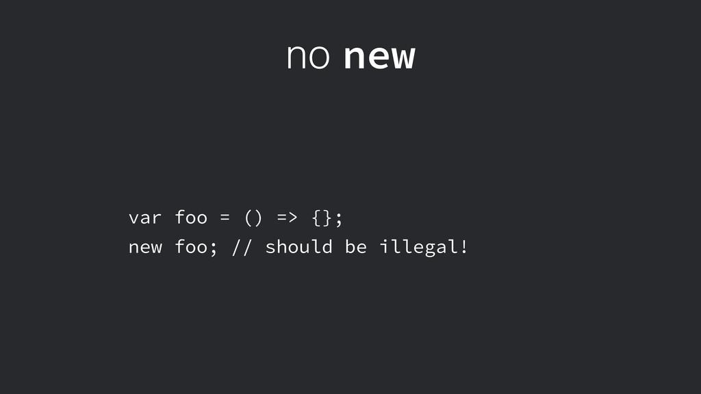 no new var foo = () => {}; new foo; // should b...