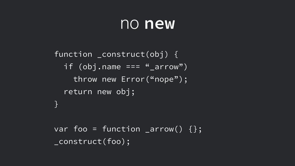 no new function _construct(obj) { if (obj.name ...