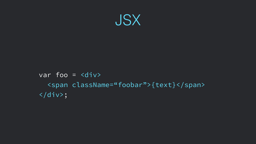 "JSX var foo = <div> <span className=""foobar"">{t..."