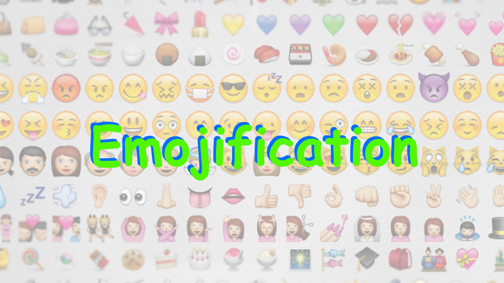 Emojification Emojification