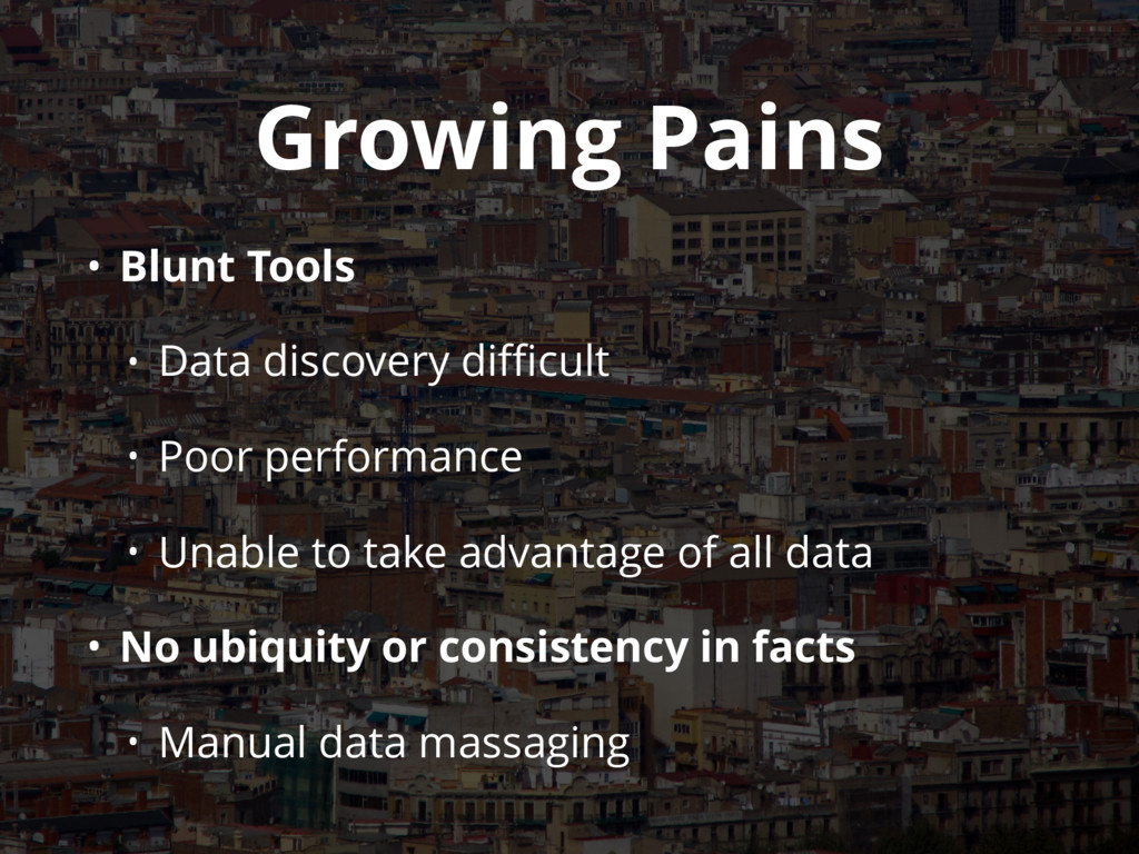 Growing Pains • Blunt Tools • Data discovery di...