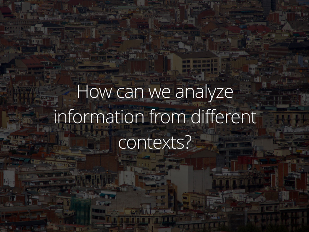 How can we analyze information from different c...