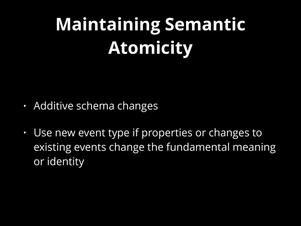 Maintaining Semantic Atomicity • Additive schem...