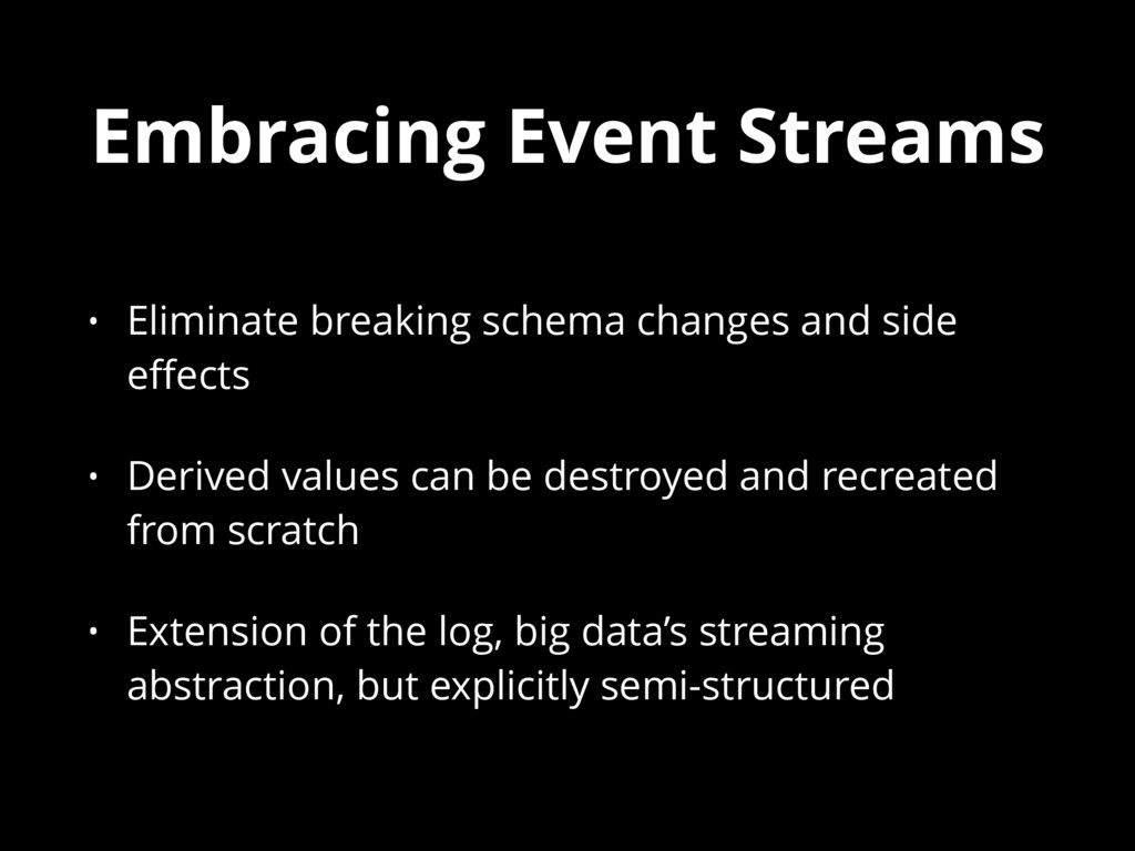 Embracing Event Streams • Eliminate breaking sc...