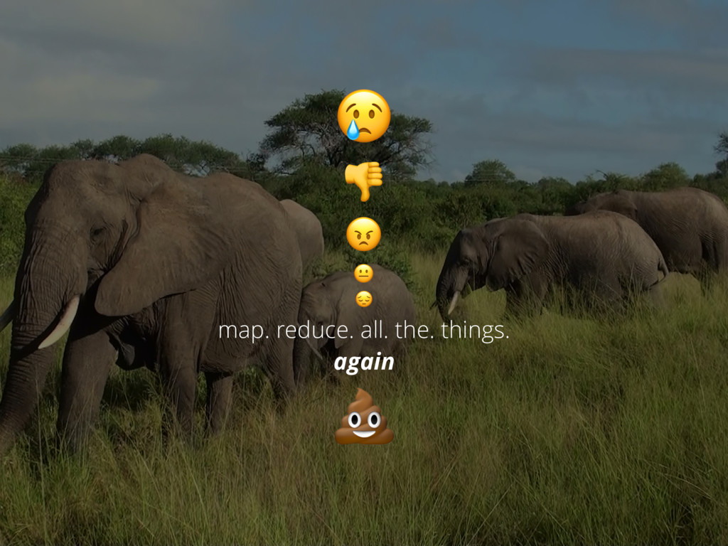 map. reduce. all. the. things. again