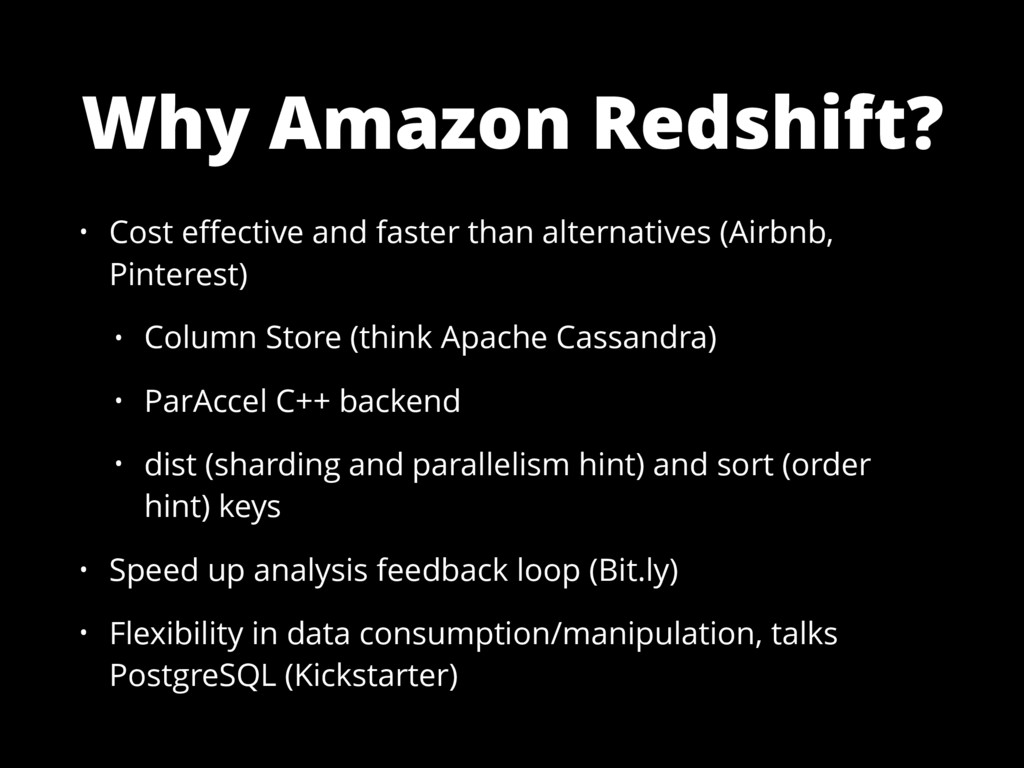Why Amazon Redshift? • Cost effective and faster...