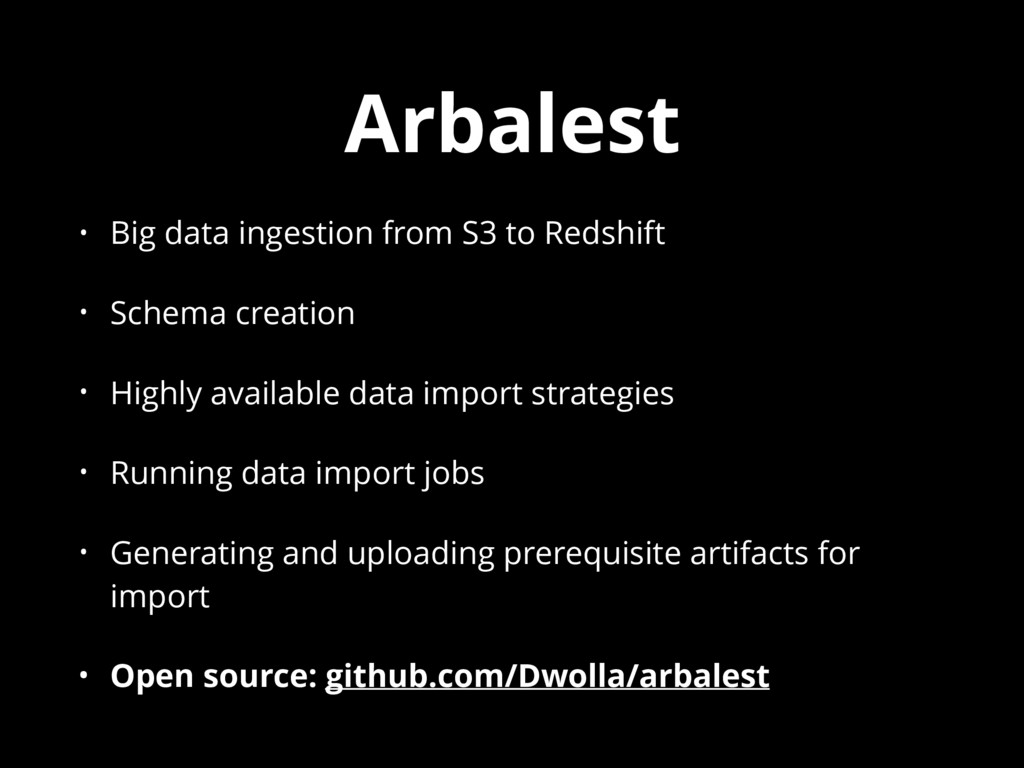 Arbalest • Big data ingestion from S3 to Redshi...