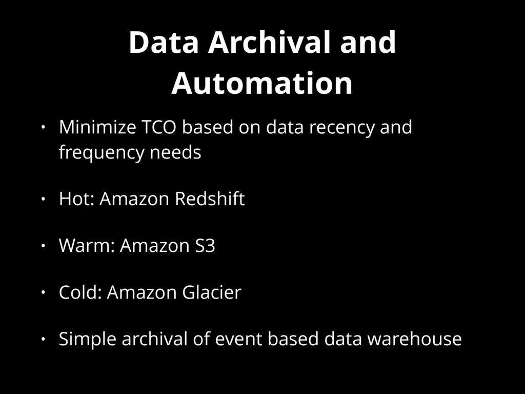 Data Archival and Automation • Minimize TCO bas...