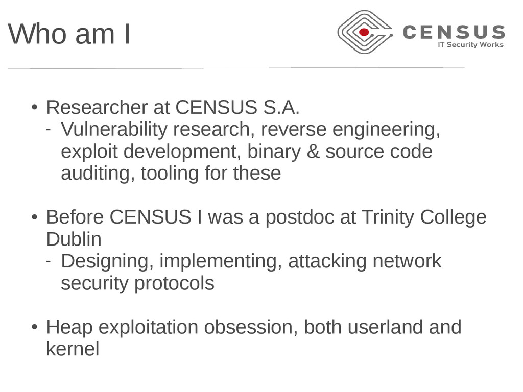 Who am I ● Researcher at CENSUS S.A. - Vulnerab...
