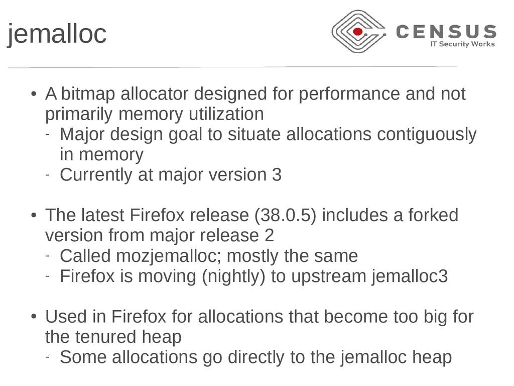 jemalloc ● A bitmap allocator designed for perf...