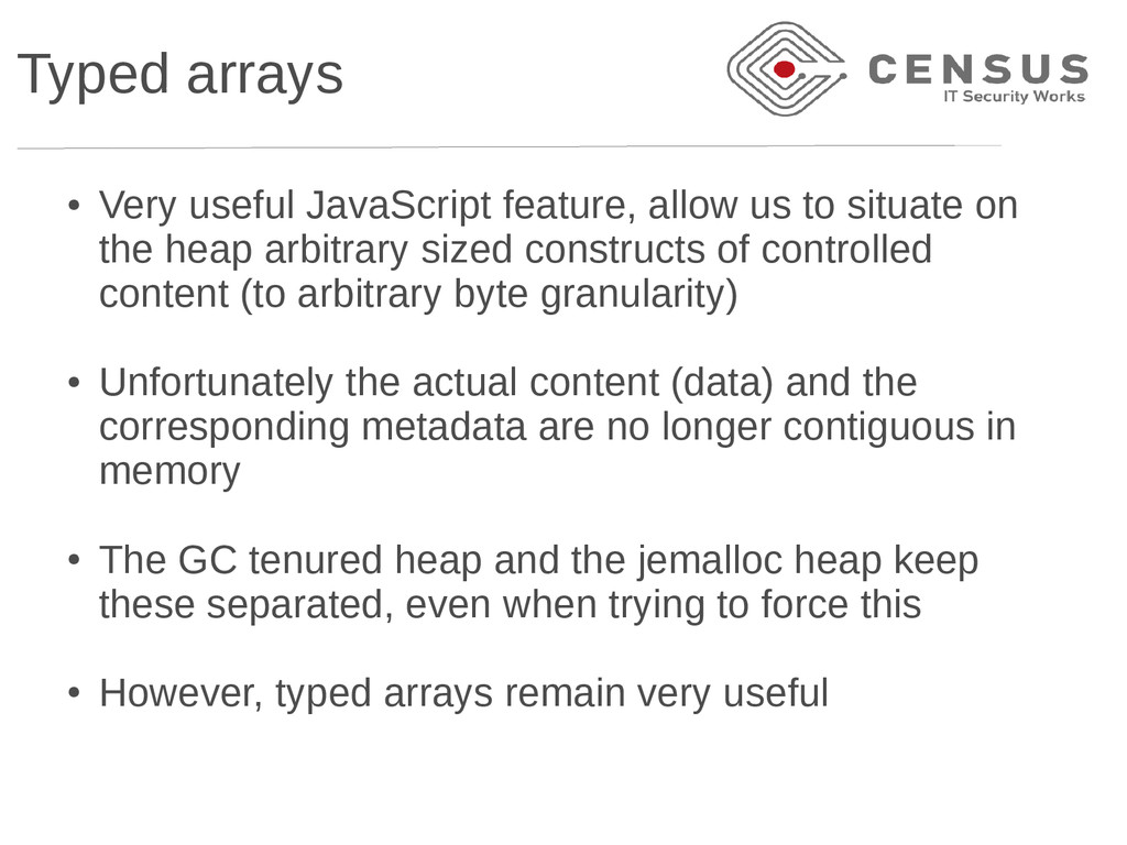 Typed arrays ● Very useful JavaScript feature, ...