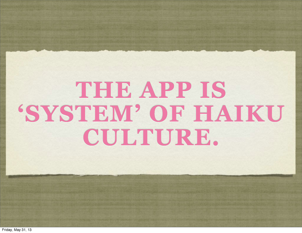 THE APP IS 'SYSTEM' OF HAIKU CULTURE. Friday, M...