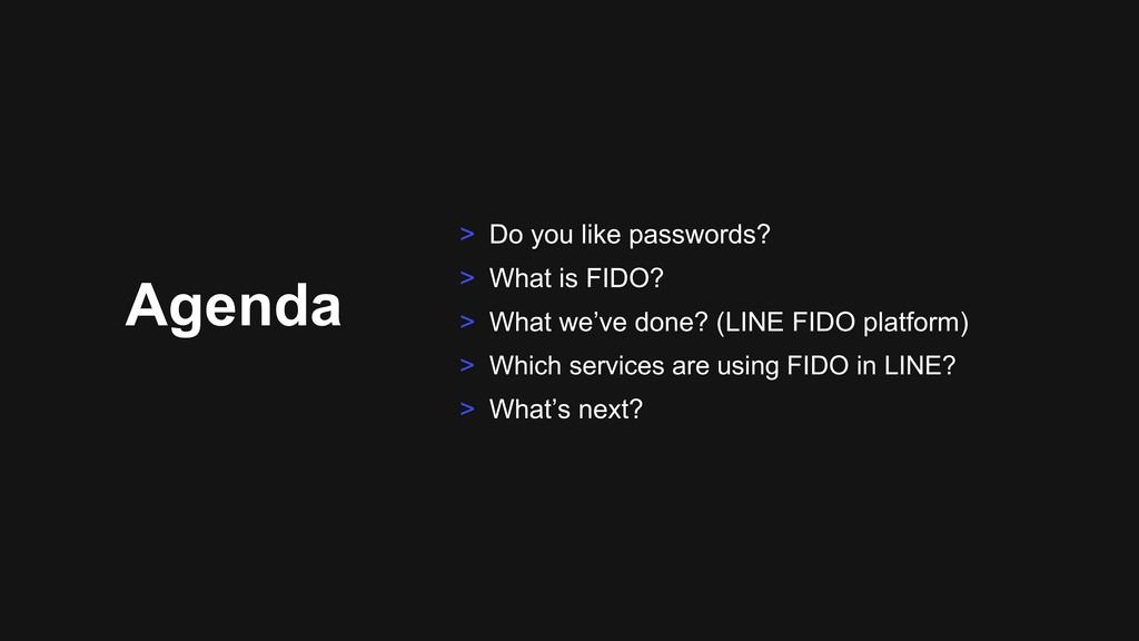 Agenda > Do you like passwords? > What is FIDO?...