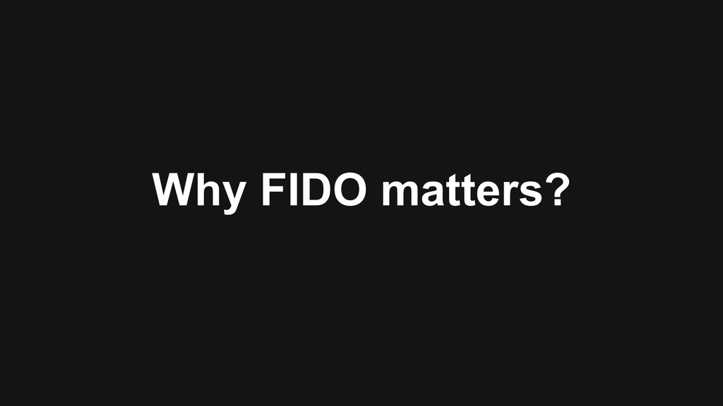 Why FIDO matters?