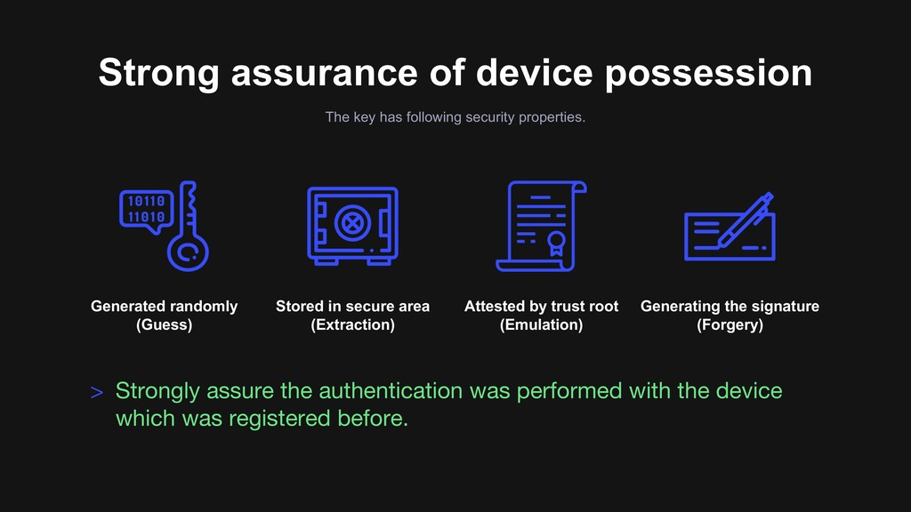 Strong assurance of device possession The key h...