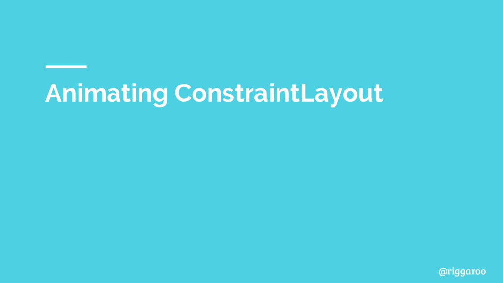 @riggaroo Animating ConstraintLayout