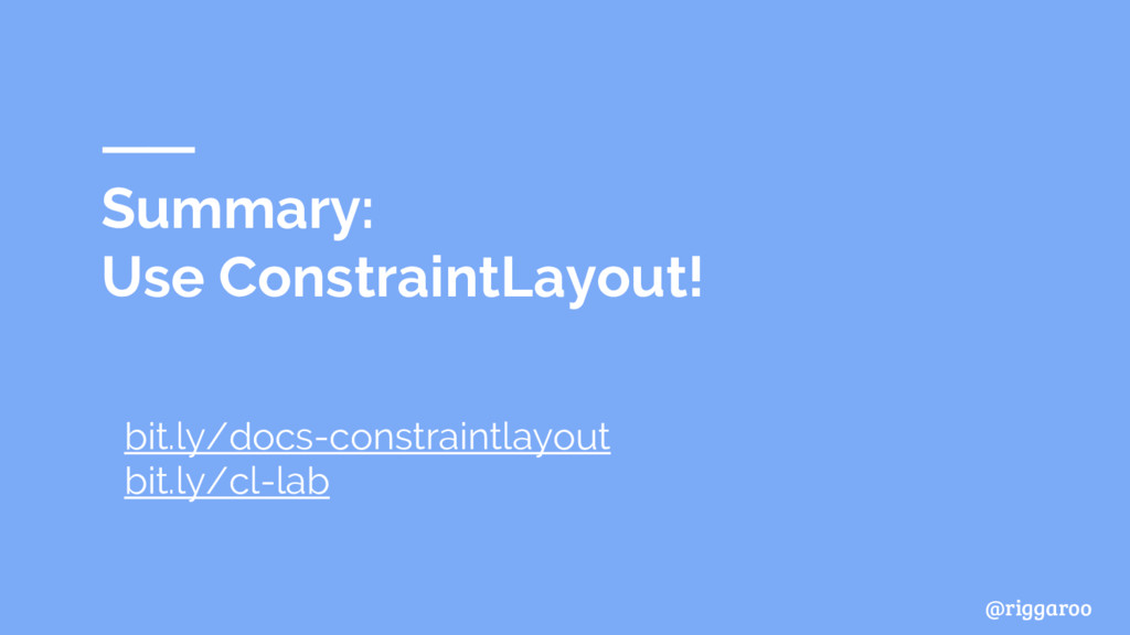 @riggaroo Summary: Use ConstraintLayout! bit.ly...
